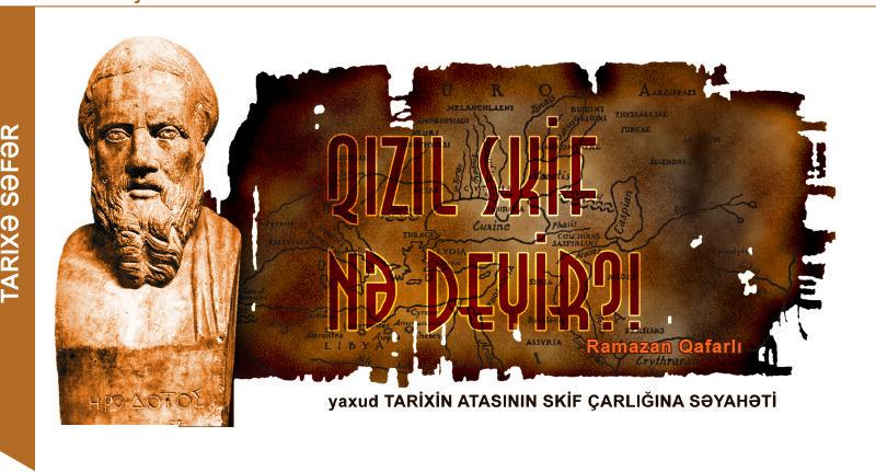 Qızıl skif nə deyir, yaxud tarixin atasının skif çarlığına səyahəti