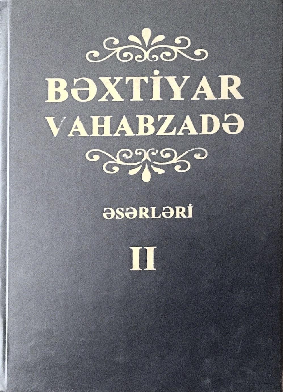 BƏXTİYAR VAHABZADƏ. ƏSƏRLƏRİ. 12 CİLDDƏ /TƏRT., ÖN SÖZ MÜƏL. VƏ RED. RAMAZAN QAFARLI/ 2-ci cild (1960-1969)