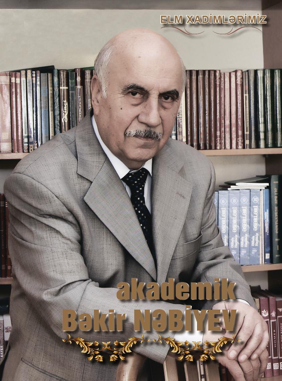 Elm xadimlərimiz: Bəkir Nəbiyev